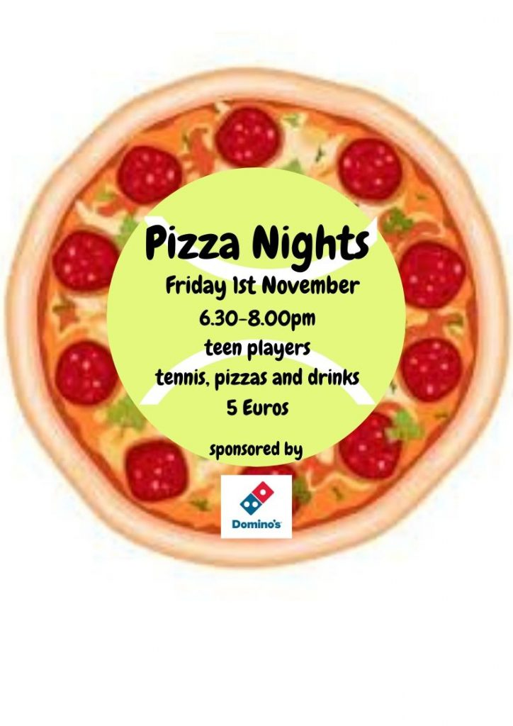 It's  Pizza Night time  again –   Friday  1st November 630-8pm. This time with a Halloween twist so come in costume/ black/ orange gear if you like. Make sure your outfit is safe to play tennis in and wear your runners of course.