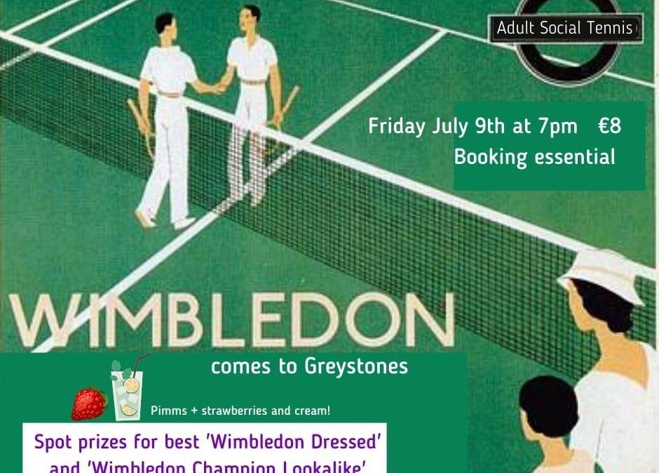 Wimbledon Night – Fri 9 July